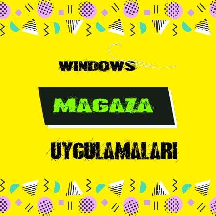 windows mağaza uygulaması